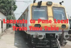 Lonavala to Pune Local Train Time Table