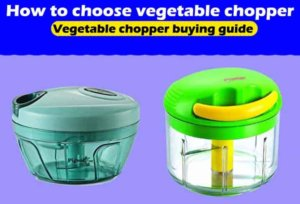 Buying Guide For Vegetable Chopper